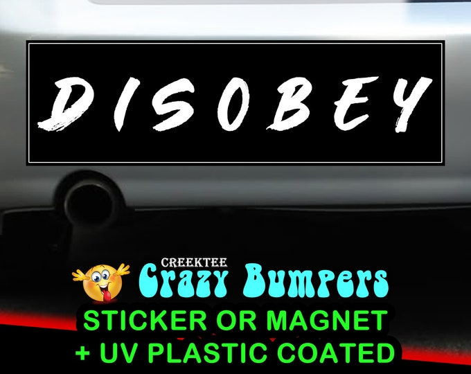 Disobey 10 x 3 Bumper Sticker or Magnetic Bumper Sticker Available