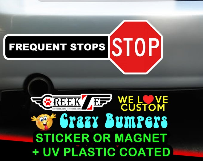 """9"""" x 2.7"""" Frequent Stops bumper sticker custom bumper sticker or magnet or create your own we customize"""