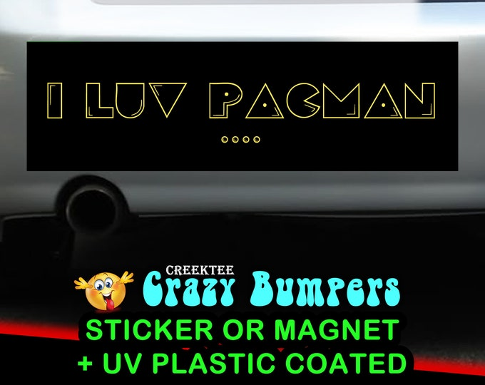 I Love Pacman Up 10 x 3 Bumper Sticker - Custom changes and orders welcomed!