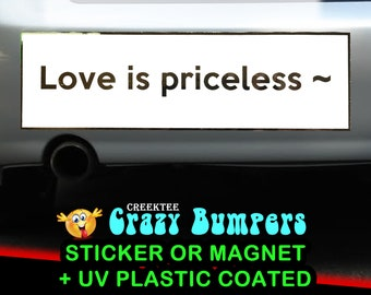 FOIL SHINE Love is priceless or your custom text  10 x 3 Bumper Sticker or Magnetic Bumper Sticker Available