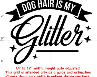 dog hair is my glitter Dog vinyl decal - Dog Decal