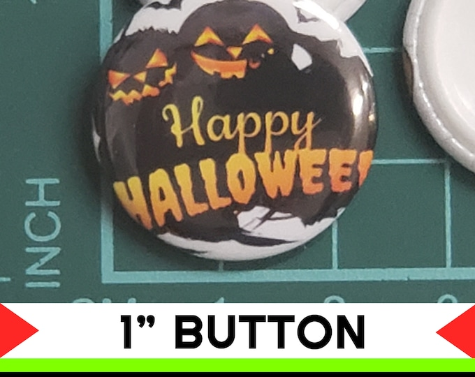 Happy Halloween 1 inch buttons. Pin back button