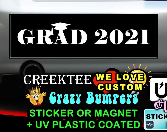 Grad 2021 graduation Bumper Sticker 10 x 3 Bumper Sticker or Magnetic Bumper Sticker Available