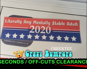 "Off-Cut or Seconds 1 only - Literally Any Mentally Stable Adult 2020 Vinyl Bumper Magnet 10"" x 3"""