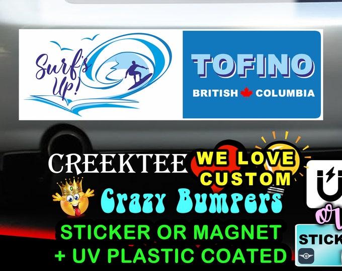 "Surfs Up Tofino B.C. Bumper Sticker or Magnet in new sizes, 4""x1.5"", 5""x2"", 6""x2.5"", 8""x2.4"", 9""x2.7"" or 10""x3"" sizes"
