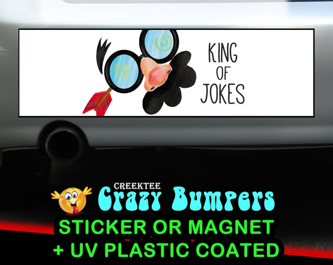 King Of Jokes bumper sticker or magnet, 9 x 2.7 or 10 x 3 Sticker Magnet or bumper sticker or bumper magnet