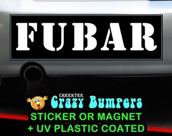FUBAR 10 x 3 Bumper Sticker - Custom changes and orders welcomed!