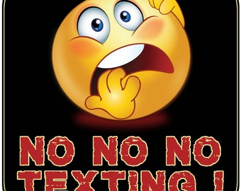No Texting 4 inch x 4 inch magnet OR sticker, standard or  premium vinyl print with uv protected plastic coating