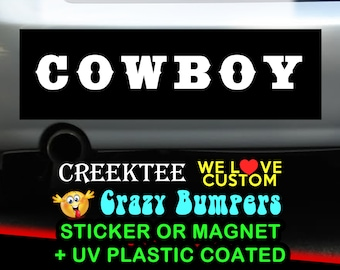 Cowboy 9 x 2.7 or 10 x 3 Sticker Magnet or bumper sticker or bumper magnet