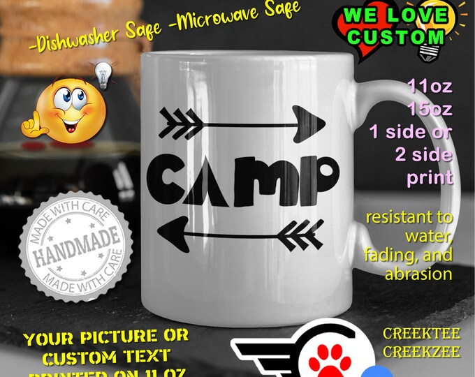 Camp Coffee Mug or Your Logo or Custom Personalized Coffee Mugs, Your photo, image or text printed on a 11 or 15 oz White Mug