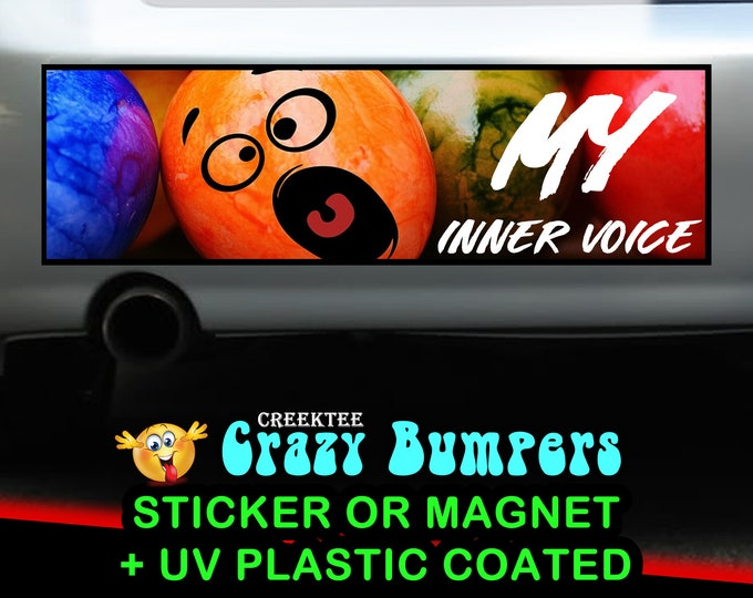 My Inner Voice 10 x 3 Bumper Sticker or Magnetic Bumper Sticker Available