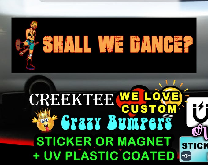 "Punk Rocker Shall We Dance Bumper Sticker or Magnet with your text or image 8""x2.4"", 9""x2.7"" or 10""x3"" - CZ-100-26"
