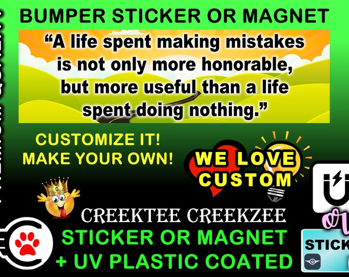 """A Life Spent Making Mistakes..... Bumper Sticker or Magnet, 8""""x2.4"""", 9""""x2.7"""" or 10""""x3"""" sizes , UV laminate coating"""