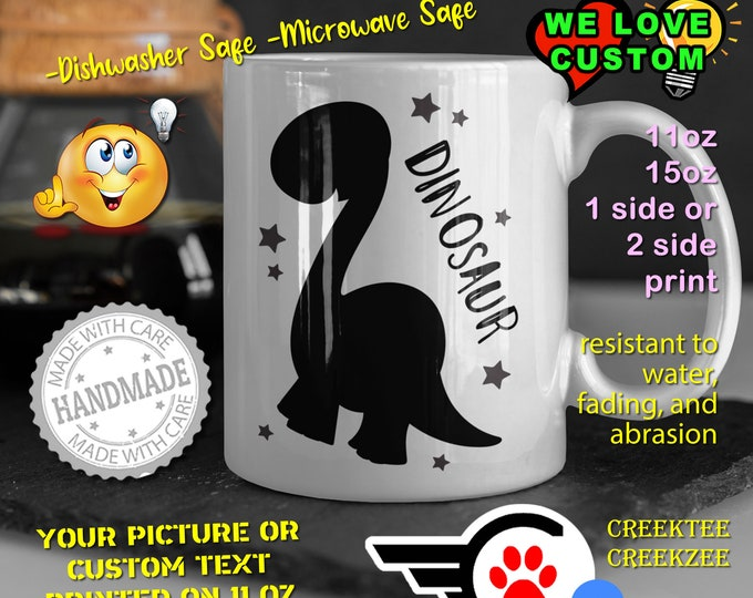 Dinosaur Coffee Mug or Your Logo or Custom Personalized Coffee Mugs, Your photo, image or text printed on a 11 or 15 oz White Mug