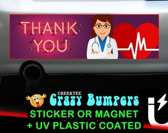 Thank You Doctors Nurses Medic Staff sticker or magnet, 9 x 2.7 or 10 x 3 Sticker Magnet or bumper sticker or bumper magnet