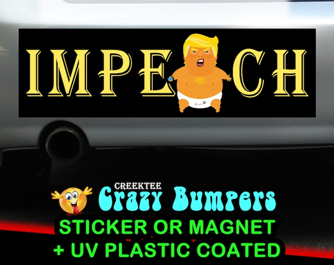 Impeach Trump Up 10 x 3 Bumper Sticker - Custom changes and orders welcomed!