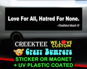 Love For All, Hatred For None. 9 x 2.7 or 10 x 3 Sticker Magnet or bumper sticker or bumper magnet