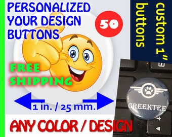 "1 inch custom buttons, 1"" Custom Pinback, Custom Pins, Personalized Pin, Personalized Button, pinback buttons, button pin, custom pin button"