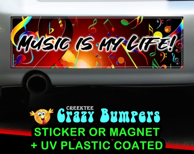 Music Is My Life 10 x 3 Bumper Sticker or Magnetic Bumper Sticker Available