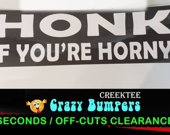 "Off-Cut or Seconds 1 only - Honk If Your Horny Vinyl Bumper Sticker 10"" x 3"""
