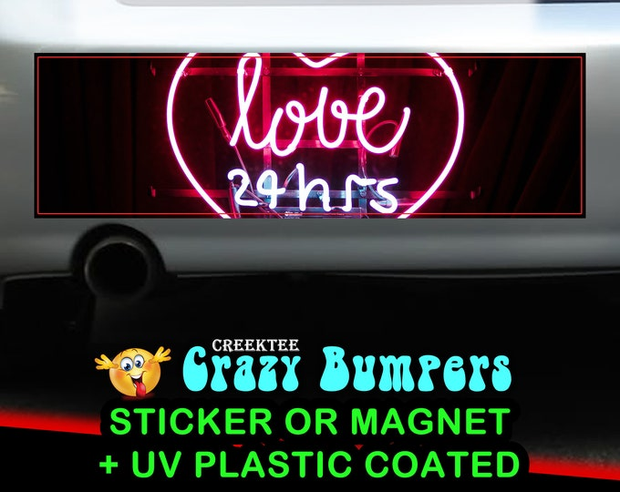 Love 24 hrs 10 x 3 Bumper Sticker or Magnet - Custom changes and orders welcomed!