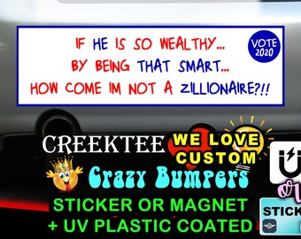 If He Is So Wealthy By Being That Smart How Come Im Not A Zillionaire? 9 x 2.7 or 10 x 3 Sticker Magnet or bumper sticker or bumper magnet