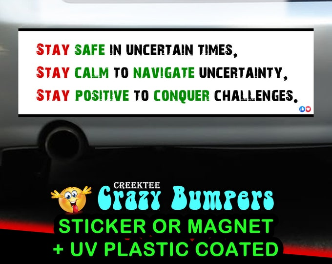 "9"" x 2.7"" Stay Safe Stay Calm Stay Positive bumper stickers or magnets 9 x 2.7 Sticker Magnet or bumper sticker"