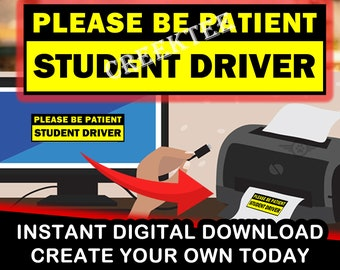 Create Your Own Please Be Patient Student Driver Bumper Sticker Digital Download