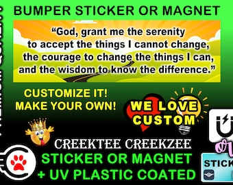 """God Grant Me The Serenity..... Bumper Sticker or Magnet, 8""""x2.4"""", 9""""x2.7"""" or 10""""x3"""" sizes , UV laminate coating"""