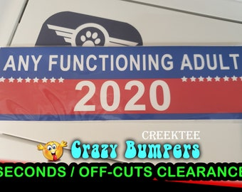 "Off-Cut or Seconds 1 only - Any Functioning Adult 2020 Vinyl Bumper Sticker 9"" x 2.7"""