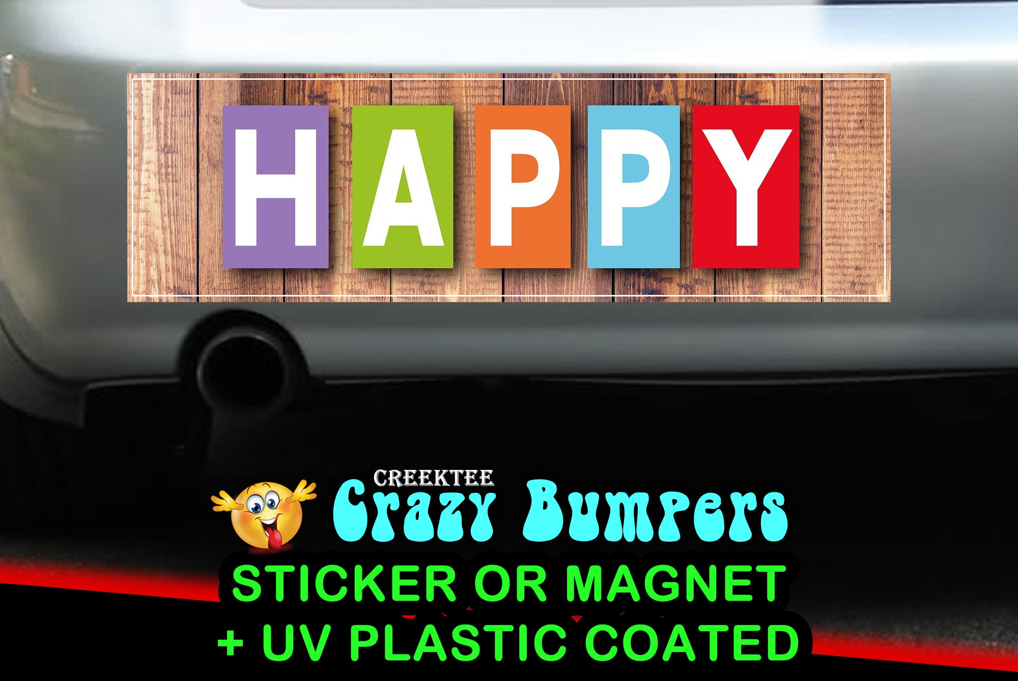 $7.99 - Happy 10 x 3 Bumper Sticker or Magnetic Bumper Sticker Available