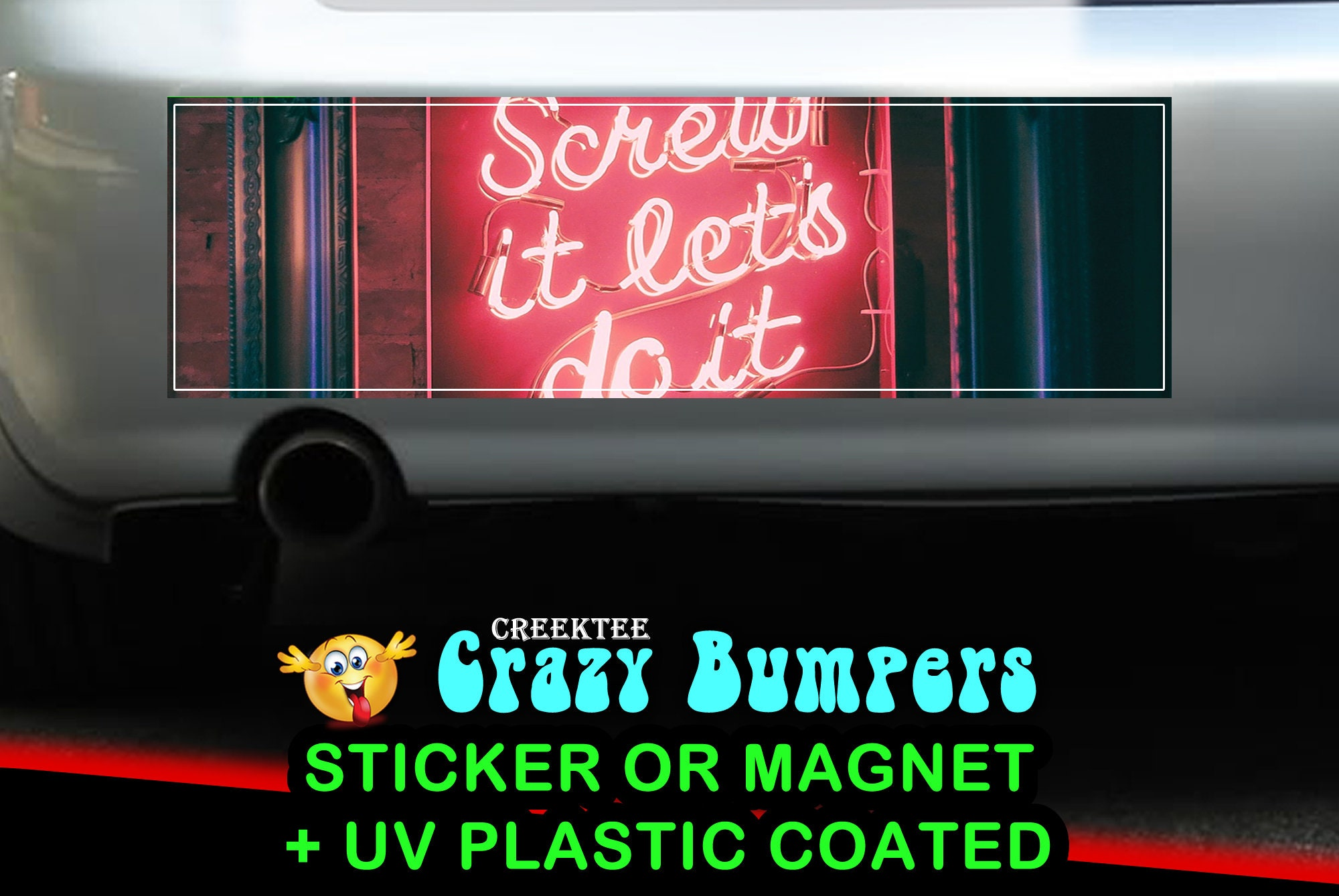 CAD$9.74 - Neon Screw It Lets Do It 10 x 3 Bumper Sticker or Magnet - Custom changes and orders welcomed!