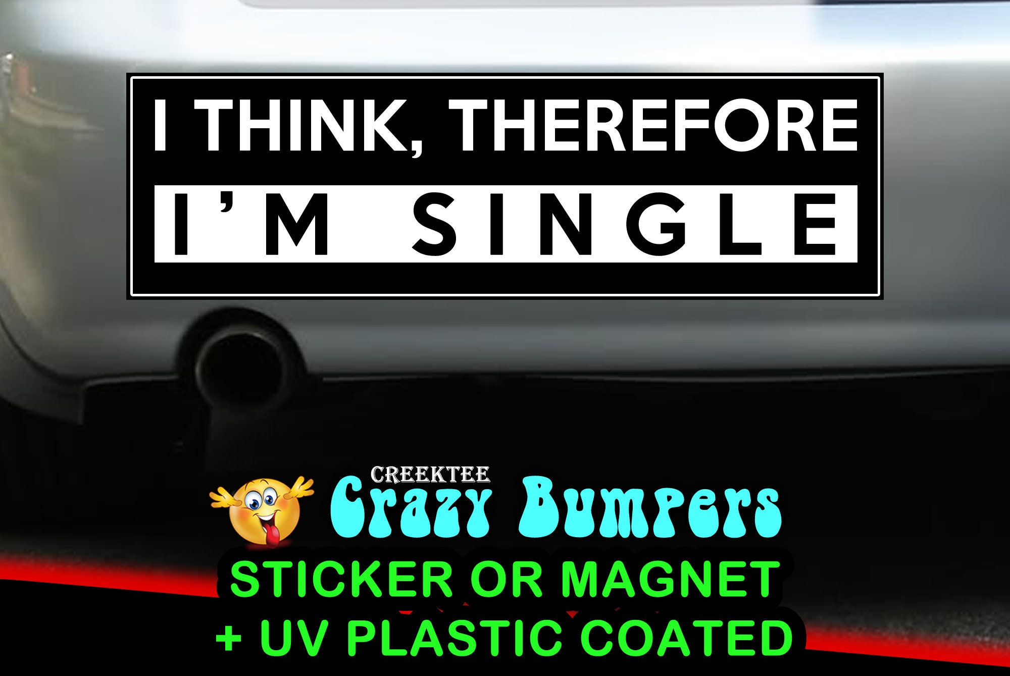 CAD$9.74 - I Think Therefore I'm Single 10 x 3 Bumper Sticker or Magnetic Bumper Sticker Available