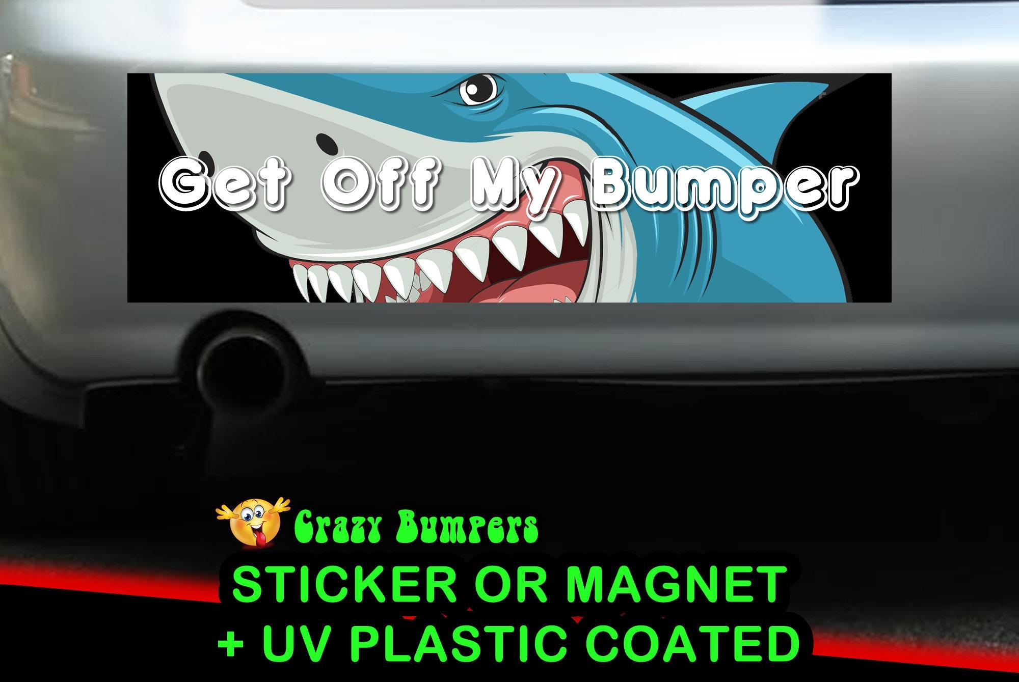 CAD$9.74 - Shark Get Off My Bumper - Bumper Sticker 10 x 3 Bumper Sticker or Magnetic Bumper Sticker Available