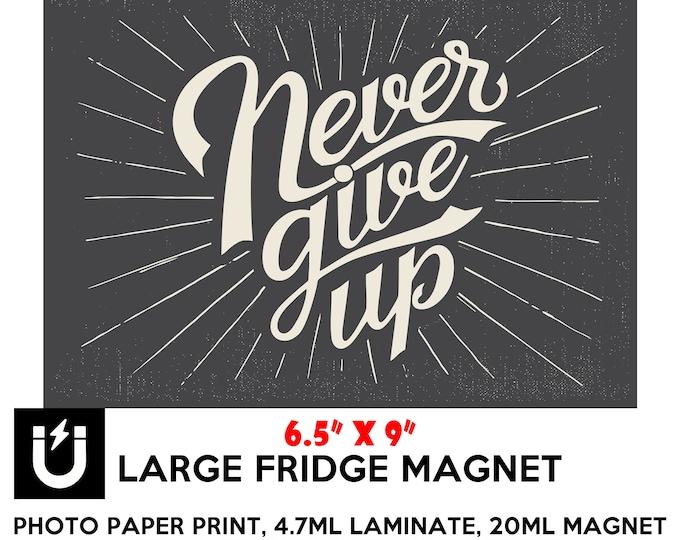 Never give up inspirational fridge magnet 6.5 inch x 9 inch motivational premium large magnet