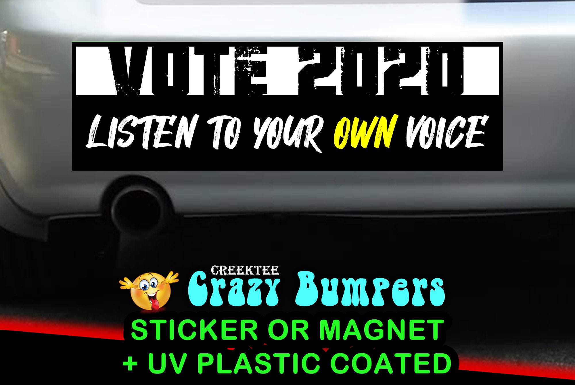 10X Vote 2020 Listen To Your Own Voice 10 x 3 Bumper Sticker or Magnetic Bumper Sticker Available