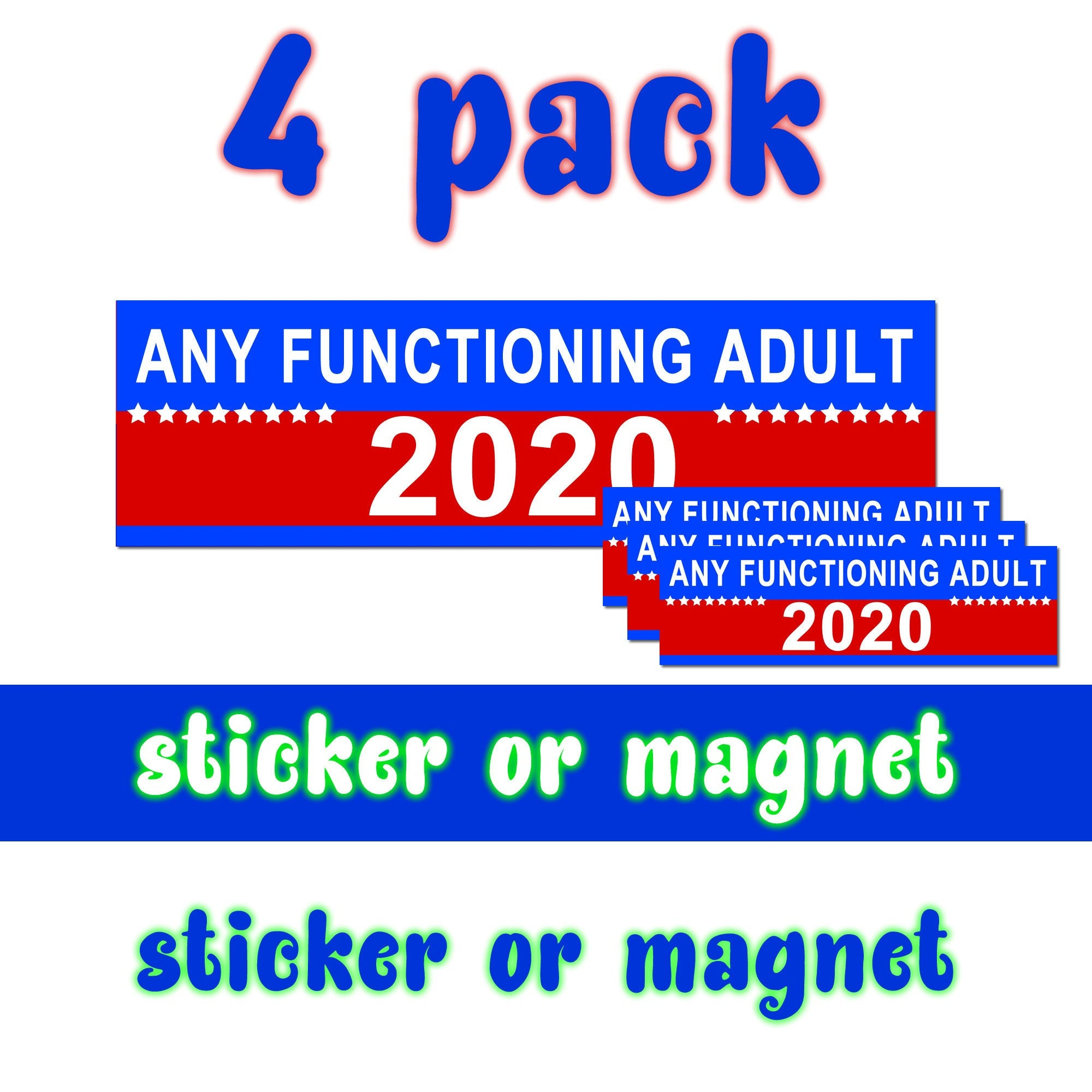 CAD$28.99 - 4X Any Functioning Adult 2020 10 x 3 Bumper Sticker or Magnetic Bumper Sticker Available