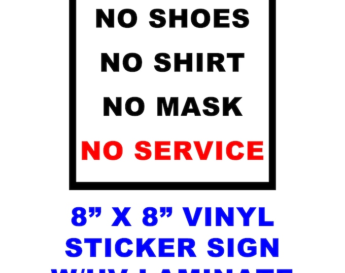 """2X No Mask No Service Magnet or Sticker 4""""x4"""" or 8""""x8""""UV protected laminate coating or magnet options available.  Premium."""