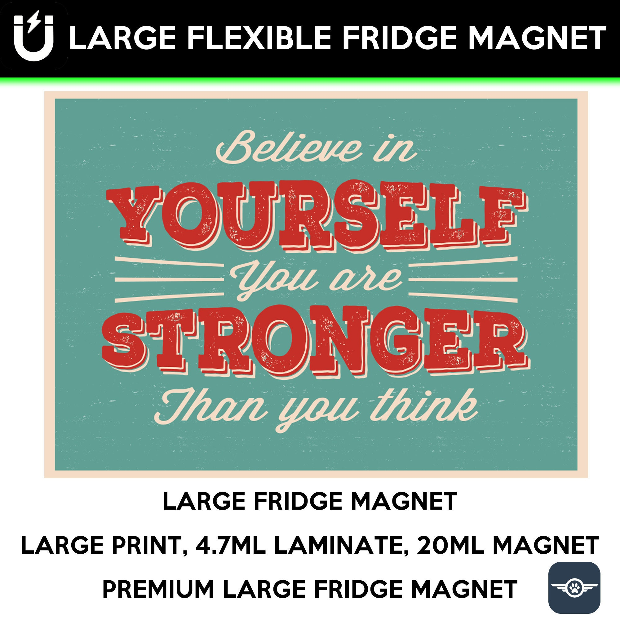 Believe in yourself you are stronger than you think inspirational fridge magnet 6.5 inch x 9 inch motivational premium large magnet