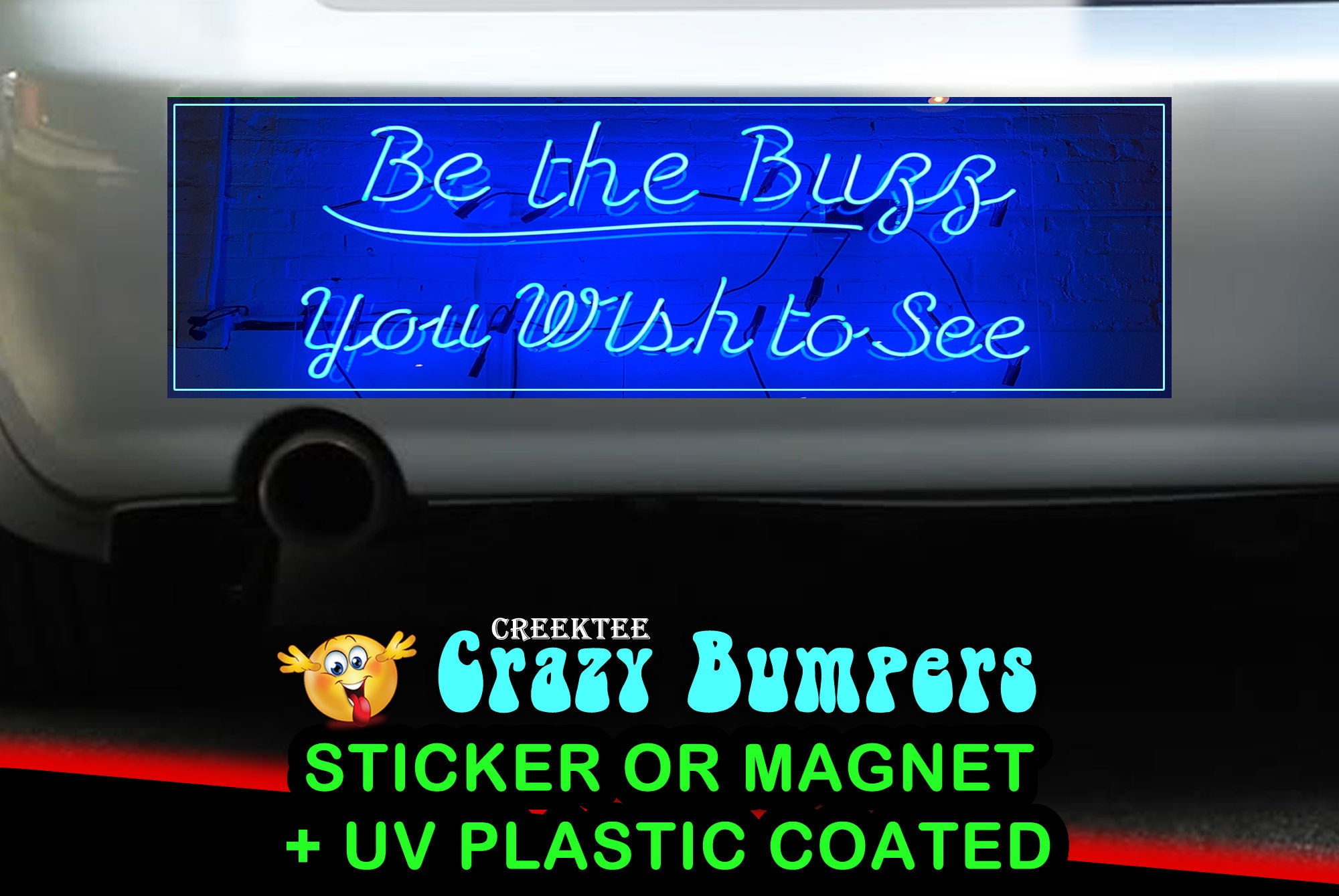 $9.74 - Neon Be The Buzz You Wish To See 10 x 3 Bumper Sticker or Magnet - Custom changes and orders welcomed!