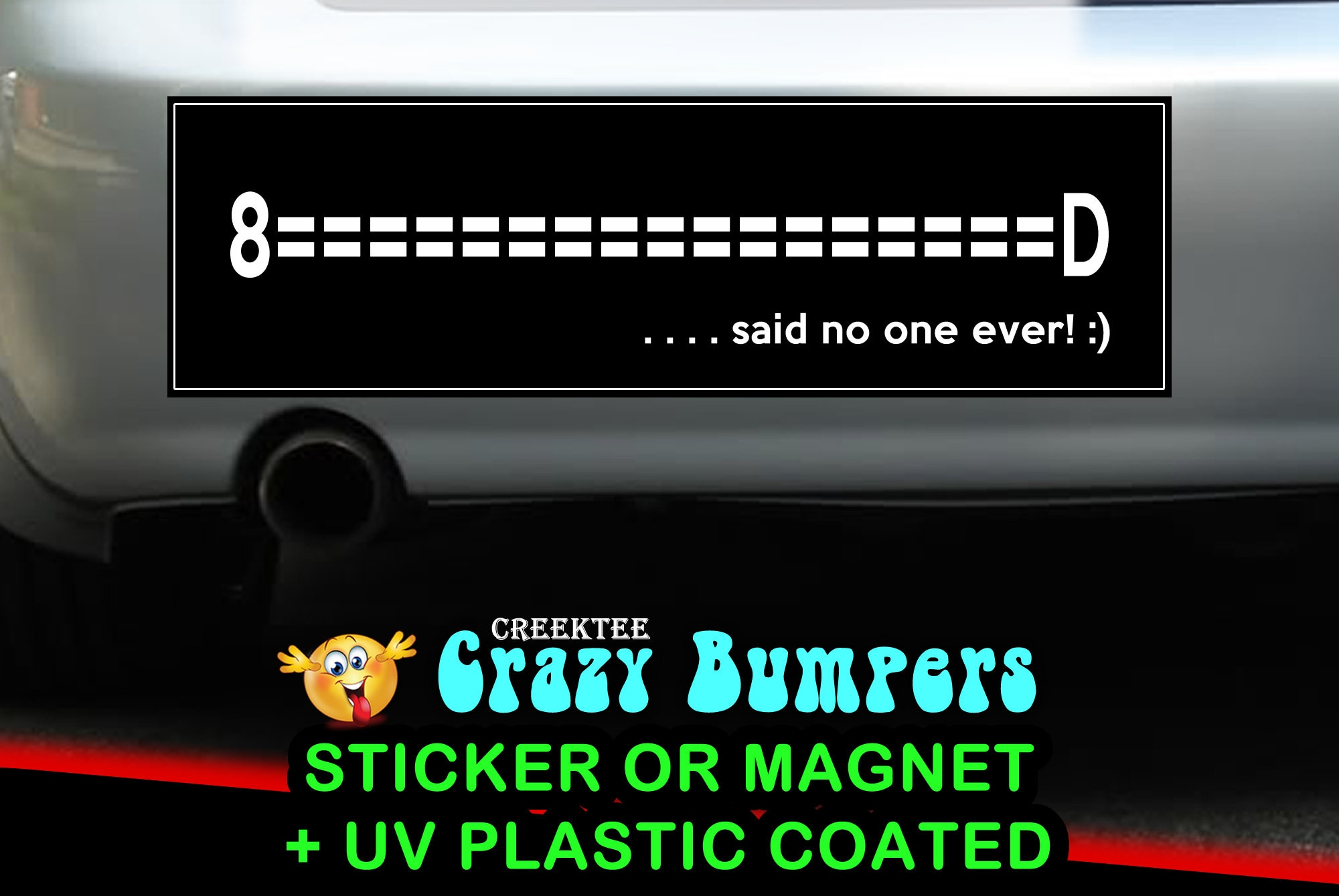 CAD$9.74 - 8====D  said no one ever 10 x 3 Bumper Sticker or Magnetic Bumper Sticker Available