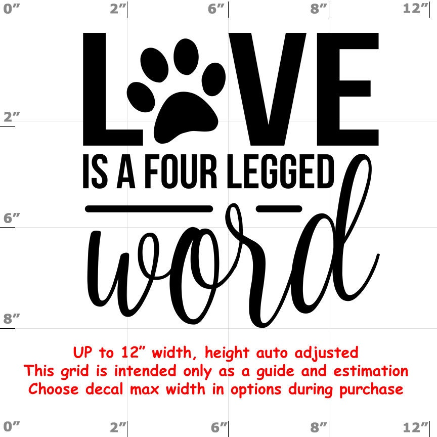 love is a four legged word Dog vinyl decal - Dog Decal