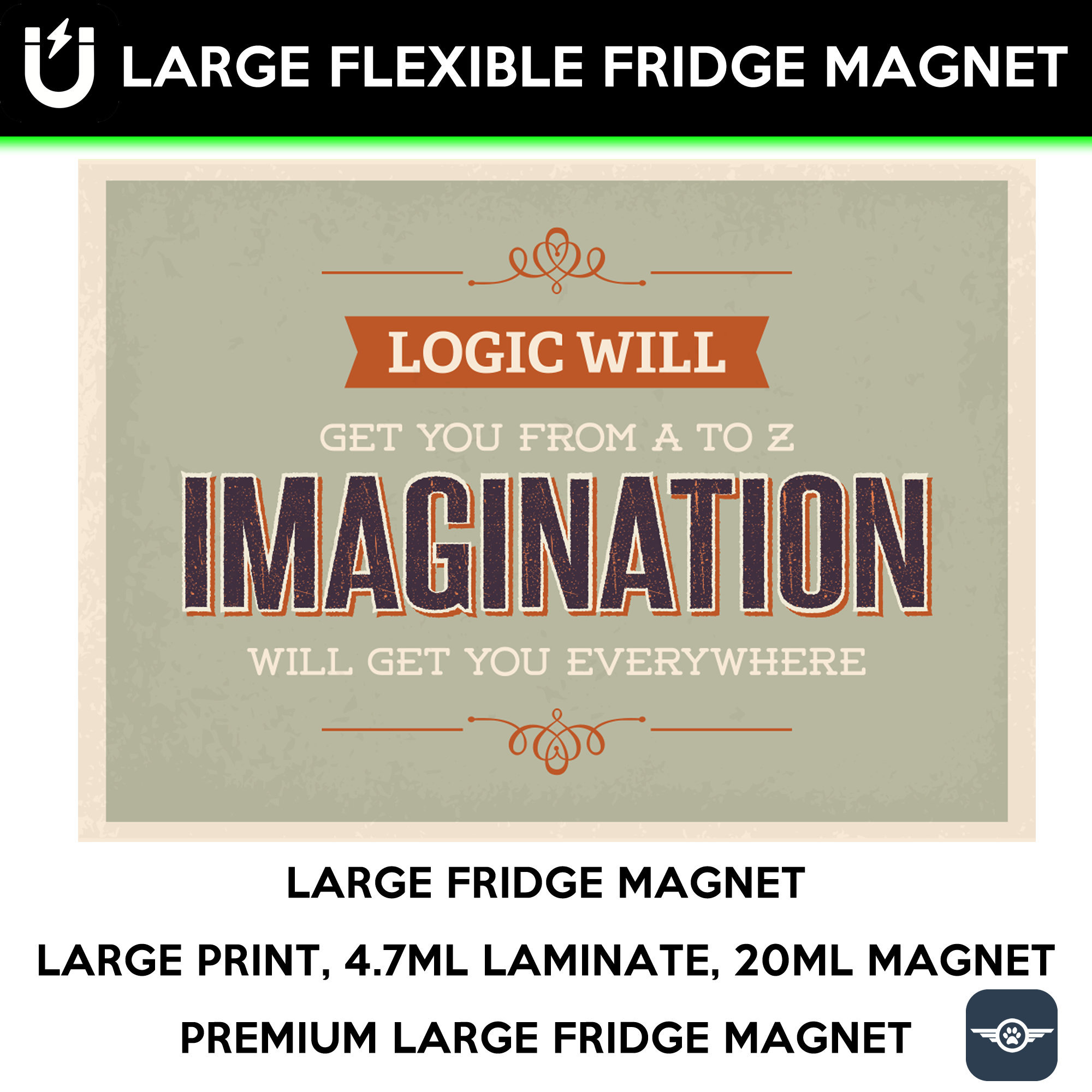 Logic will get you from a to z imagination will get you everywhere inspirational fridge magnet 6.5 inch x 9 inch premium large magnet