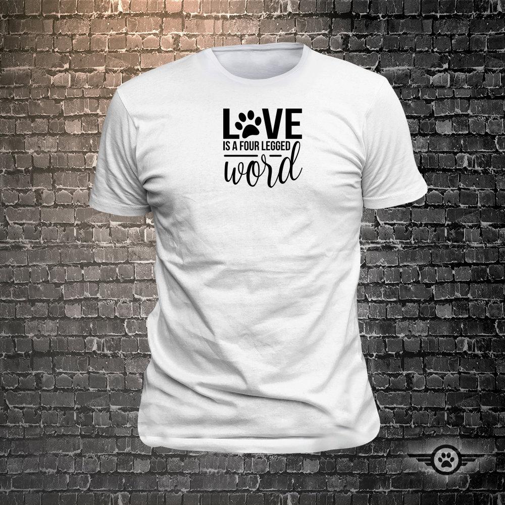 CAD$29.99 - Love is a four legged word Dog Long Lasting Vinyl Print T-Shirt - Dog T-Shirt, Tshirt