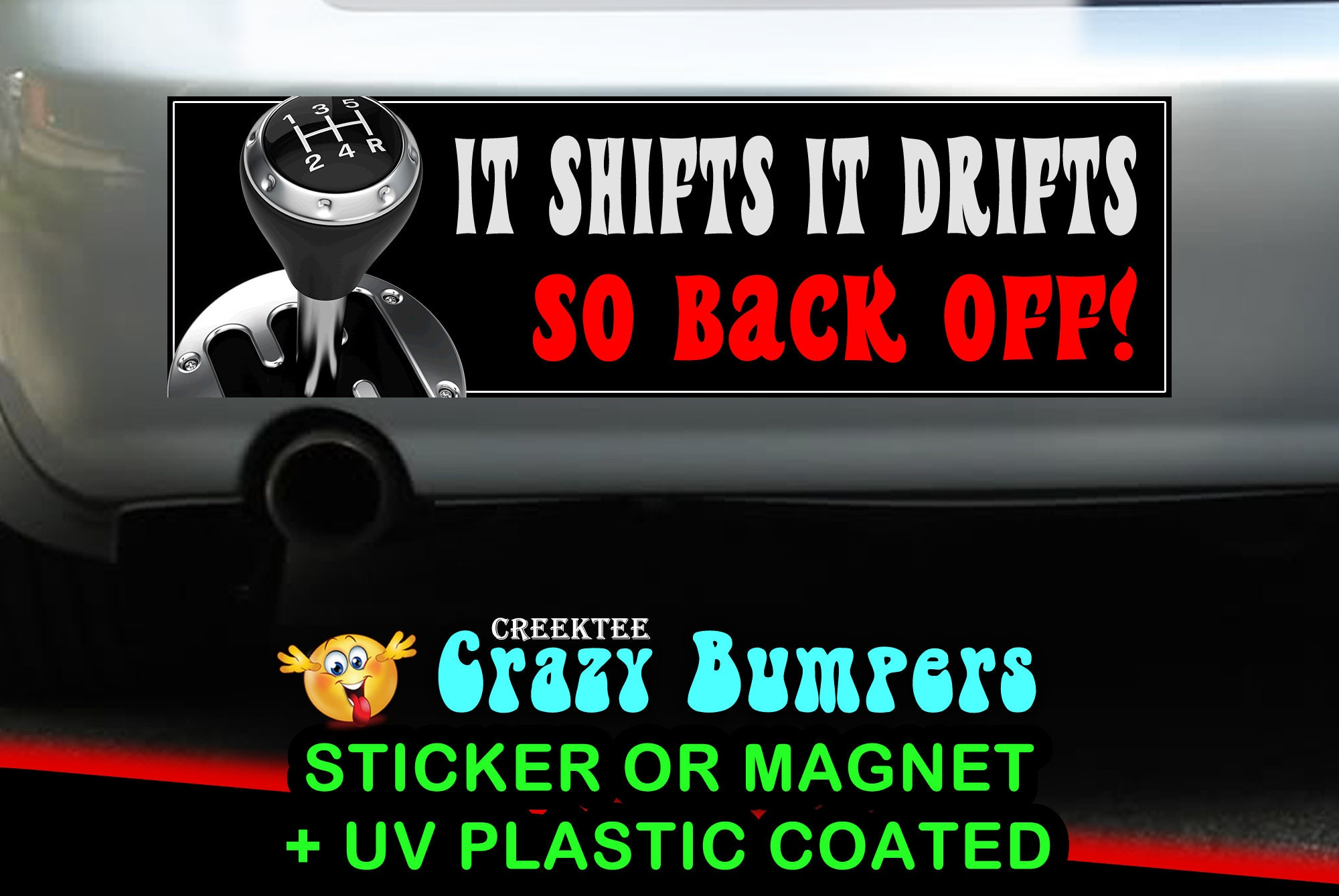 It Shifts It Drifts So Back Off Funny 10 x 3 Bumper Sticker or Magnetic Bumper Sticker Available