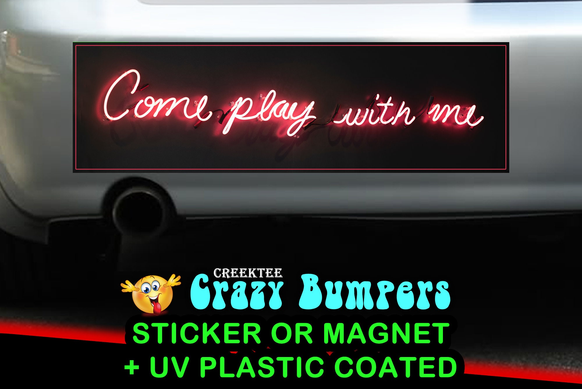 CAD$9.74 - Neon Come Play With Me 10 x 3 Bumper Sticker or Magnet - Custom changes and orders welcomed!