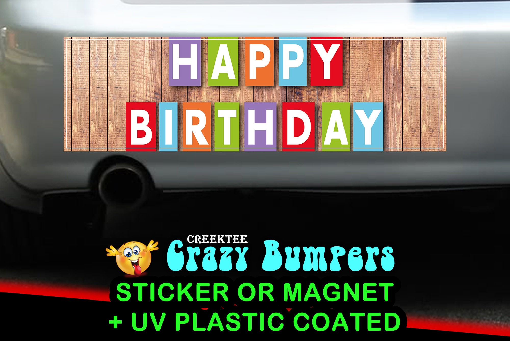 CAD$9.74 - Happy Birthday 10 x 3 Bumper Sticker or Magnetic Bumper Sticker Available