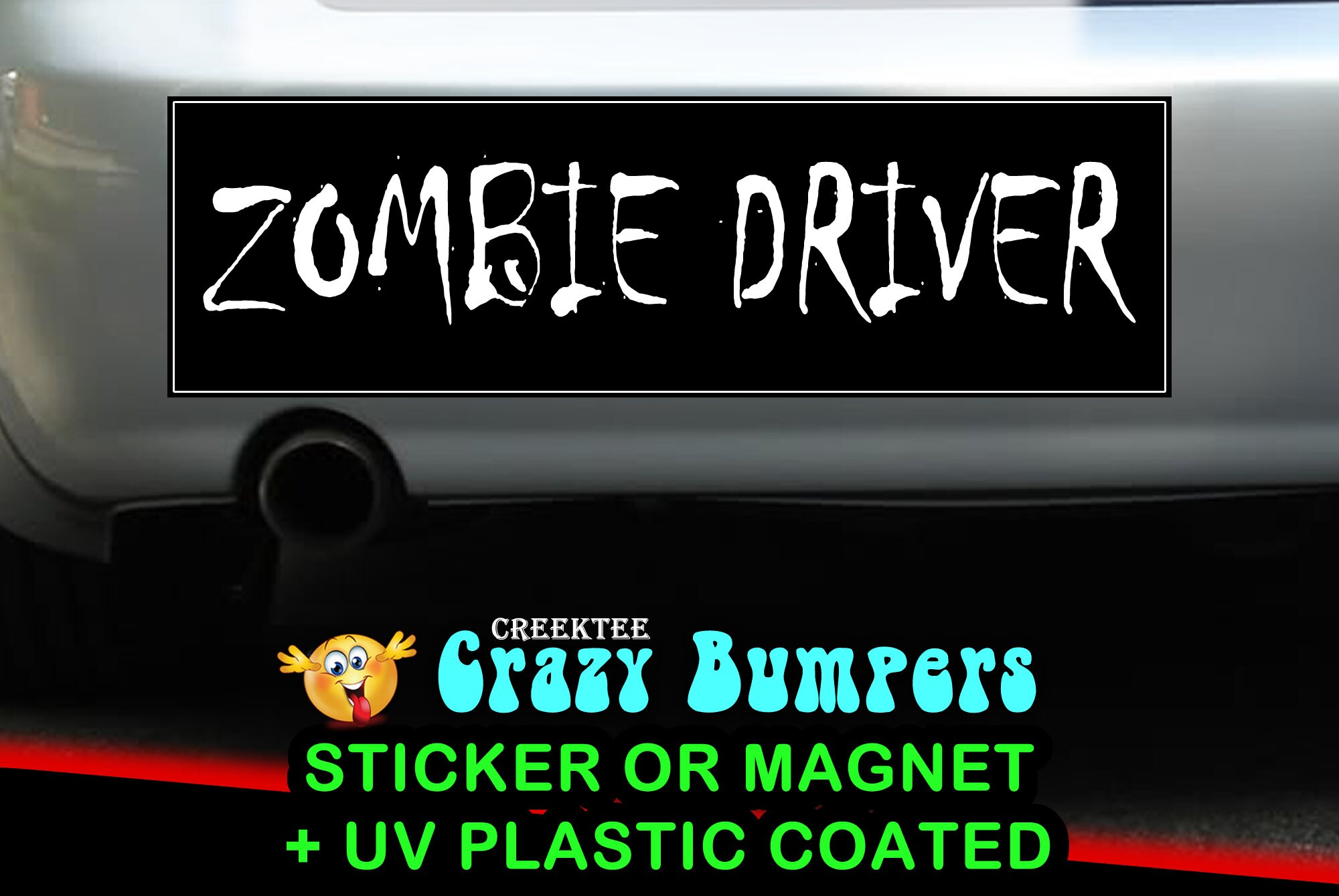 Zombie Driver Bumper Sticker 10 x 3 Bumper Sticker or Magnetic Bumper Sticker Available