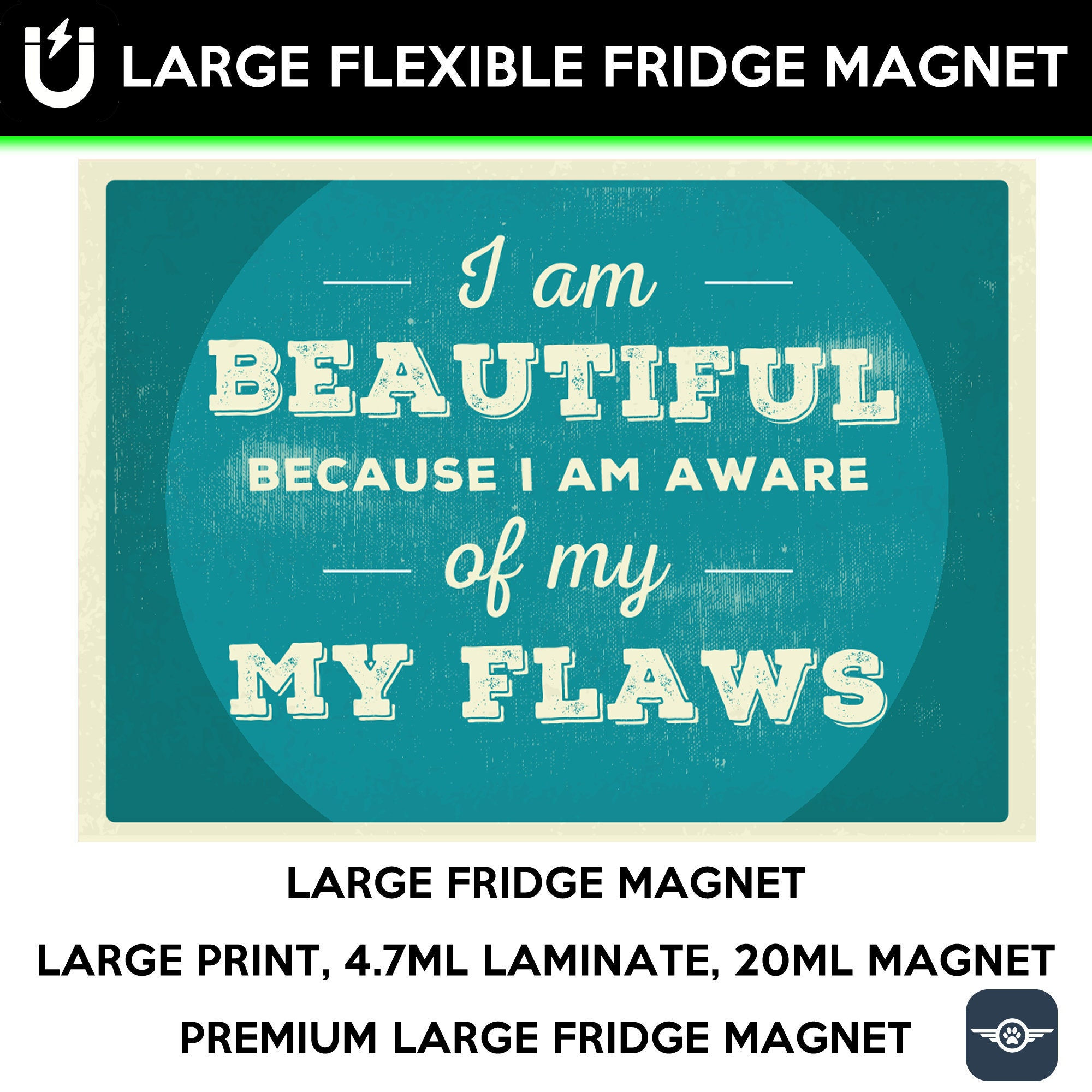 I am beautiful because i am aware of my flaws inspirational fridge magnet 6.5 inch x 9 inch motivational premium large magnet
