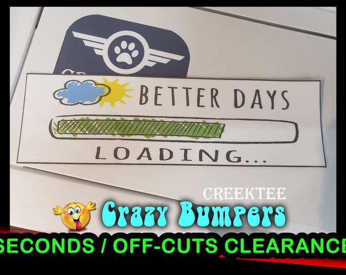 """Off-Cut or Seconds 1 only - Better Days Loading Vinyl Bumper Magnet 9"""" x 2.7"""""""